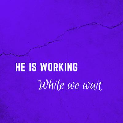 He is workingw